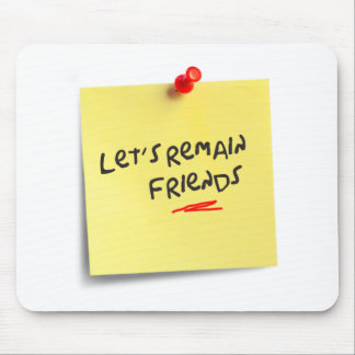 Let's remain friends mouse pad