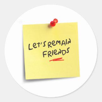 Let's remain friends round sticker