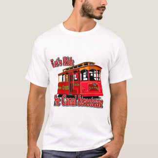Let's Ride The Canal Streetcar T-Shirt