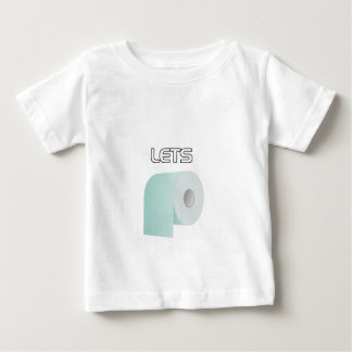 Let's Roll Baby T-Shirt