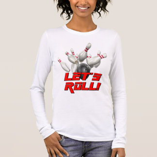 Let's Roll Bowling Long Sleeve T-Shirt
