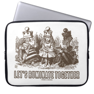 Let's Ruminate Together Wonderland Alice Queens Laptop Sleeve