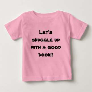 Let's snuggle up with a good book!! tees