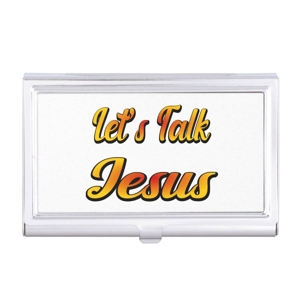 Let's Talk Jesus Business Card Holder