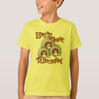 Let's Talk Turkey T-Shirt