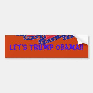 Let's TRUMP Obama!! Bumper Stickers