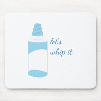 Let's Whip It Mouse Pad