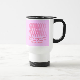 Let's Wipe Out Breast Cancer Together Stainless Steel Travel Mug
