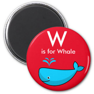 """Letter W"" is for whale children's Magnet"
