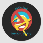 Letterman is Funny Round Sticker