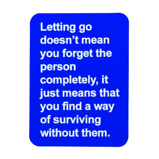LETTING GO ADVICE DEFINITION QUOTES MISSING YOU RECTANGULAR PHOTO MAGNET