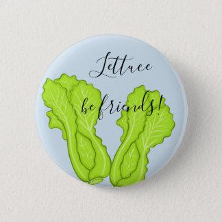 Lettuce be friends!  Friendship Pin