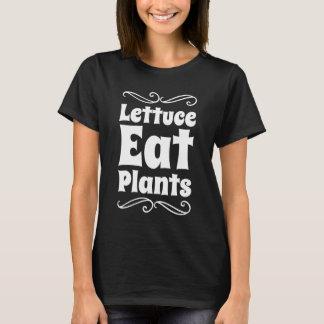 Lettuce eat plants T-Shirt