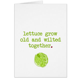 Lettuce Grow Old and Wilted Greeting Card