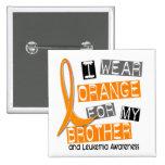 Leukaemia I Wear Orange For My Brother 37 Pinback Buttons