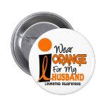Leukaemia I WEAR ORANGE FOR MY HUSBAND 9 Pinback Button