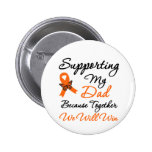 Leukaemia Supporting My Dad Button
