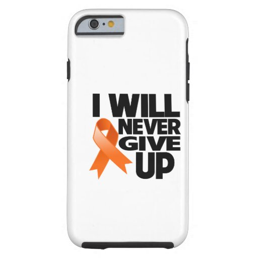 Leukemia I Will Never Give Up iPhone 6 Case