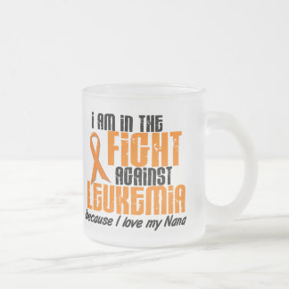LEUKEMIA In The Fight For My Nana 1 Frosted Glass Mug