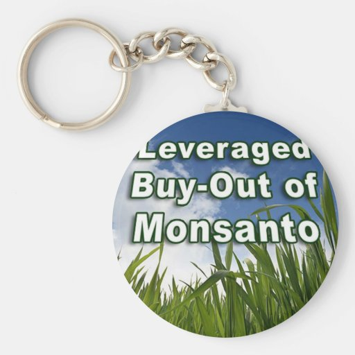 Leveraged Buy-out of Monsanto A3 Key Chains