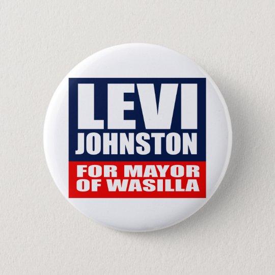 LEVI JOHNSTON FOR MAYOR OF WASILLA 6 CM ROUND BADGE