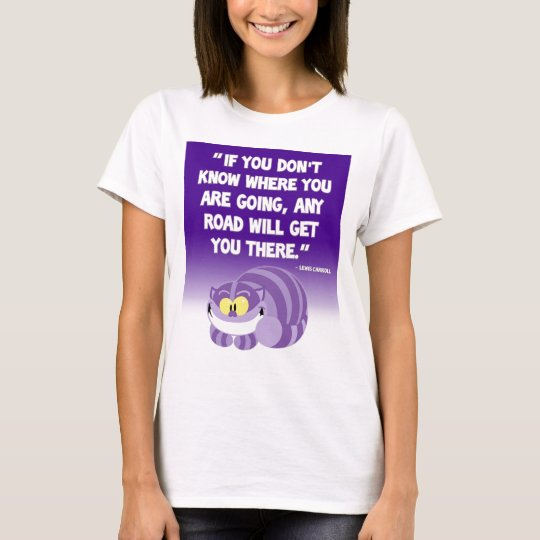 Lewis Carroll Quote Cheshire Cat Shirt