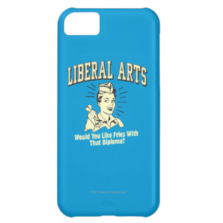 Liberal Arts: Like Fries With Diploma iPhone 5C Cases