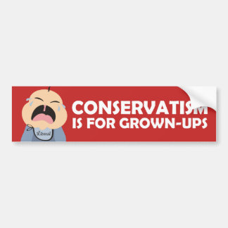liberal democrat crying baby conservative grownup bumper sticker