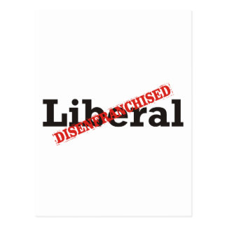 Liberal / Disenfranchised Postcard