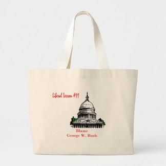Liberal Lesson 11.Blame George W. Bush Canvas Bags