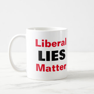 Liberal LIES Matter Coffee Mug - White