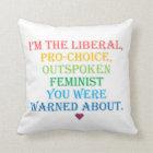 Liberal Outspoken Feminist Pillow