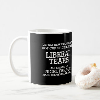 Liberal Tears Thanks to Nigel Farage Brexit Coffee Mug