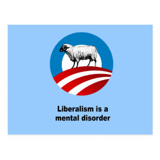 Liberalism is a mental disorder postcards
