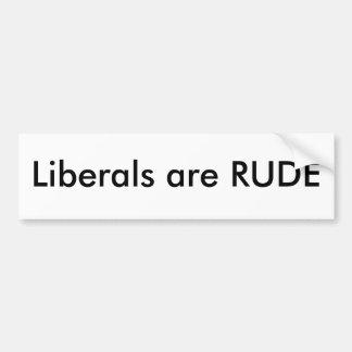Liberals are rude bumper sticker