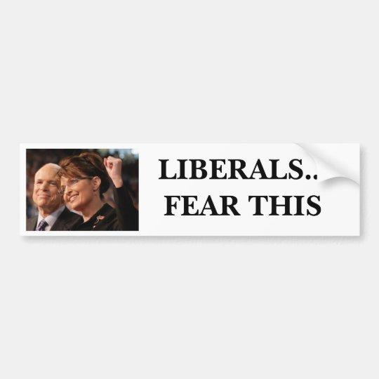 Liberals...Fear This Bumper Sticker