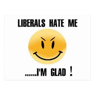 LIBERALS HATE ME POSTCARD