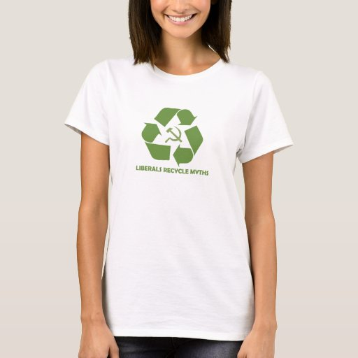 Liberals Recycle Myths T-Shirt