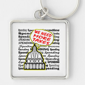 Liberals Say More Taxes More Spending Silver-Colored Square Key Ring