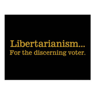 Libertarianism, the choice of the discerning voter postcard