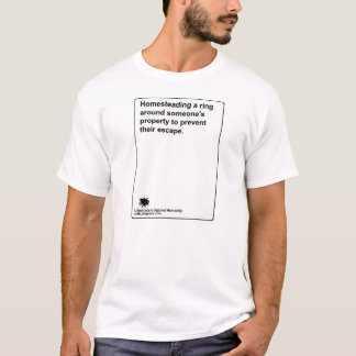 "Libertarians Against Humanity ""Homesteading"" T-Shirt"