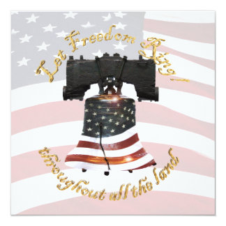 """Liberty Bell w/American Flag - Let Freedom Ring 5.25"""" Square Invitation Card"""