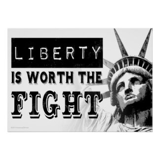 Liberty Is Worth The Fight Protest Art Poster