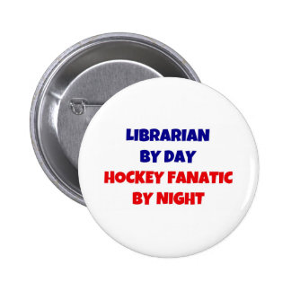 Librarian by Day Hockey Fanatic by Night Pin