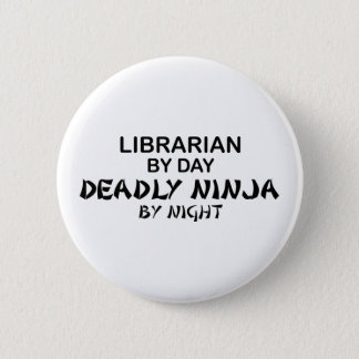 Librarian Deadly Ninja by Night 6 Cm Round Badge