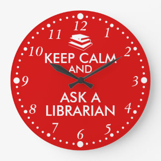 Librarian Gifts Keep Calm Ask a Librarian Custom Large Clock