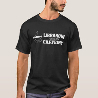 Librarian Powered By Caffeine T-Shirt