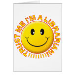 Librarian Trust Me Smiley Card