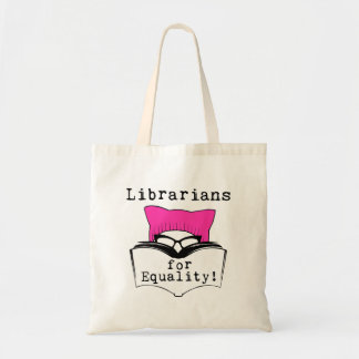 Librarians for Equality! Tote