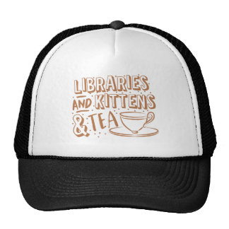 libraries and kittens and tea cap